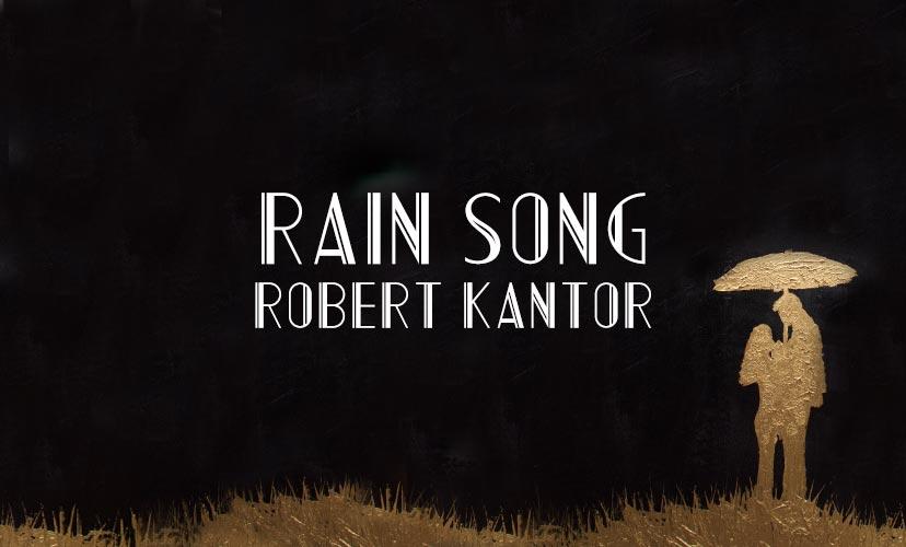 Rain Song by Robert Kantor